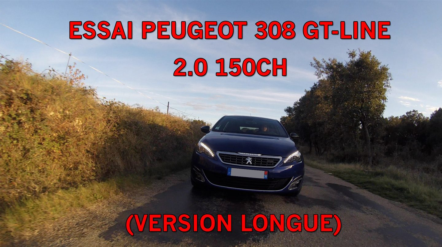 essai peugeot 308 gt line 2 0 150ch version longue le blog de t bouzige. Black Bedroom Furniture Sets. Home Design Ideas